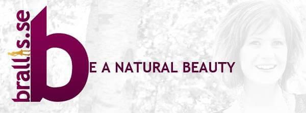 """""""Var en naturlig skönhet"""""""