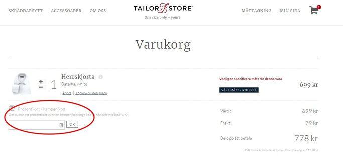 I angivet fält lägger du in din rabattkod hos Tailor Store.